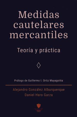 Medidas cautelares mercantiles. Teoría y práctica