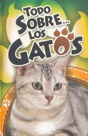 TODO SOBRE LOS GATOS / PD. (MINILIBRO)