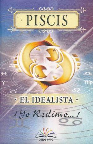 PISCIS. EL IDEALISTA / 3 ED. / PD. (MINILIBRO)