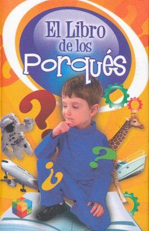 LIBRO DE LOS PORQUES, EL / PD. (MINILIBRO)