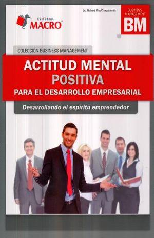 Actitud mental positiva para el desarrollo empresarial