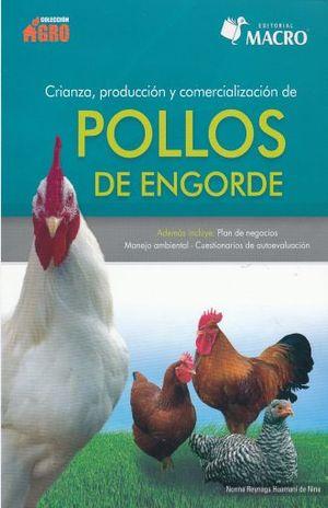 Crianza, producción y comercialización de pollos de engorde