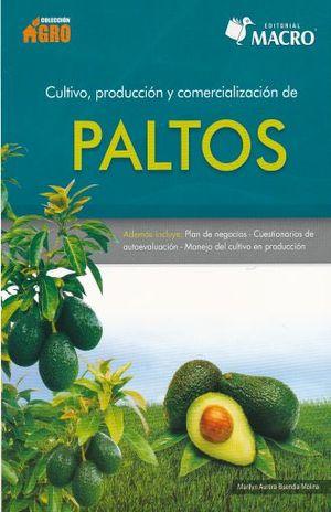 Cultivo, producción y comercialización de paltos