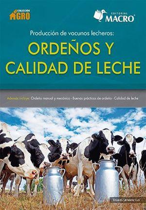 Producción de vacunos lecheros: ordeños y calidad de leche