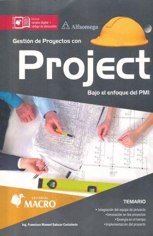 GESTION DE PROYECTOS CON PROJECT. BAJO EL ENFOQUE DEL PMI (INCLUYE VERSION DIGITAL)