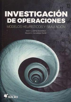 Investigación de operaciones. Modelos heurísticos y simulación
