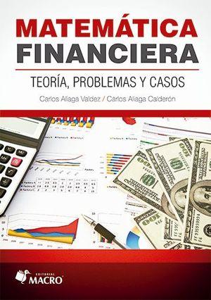 Matemática financiera. Teoría, problemas y casos