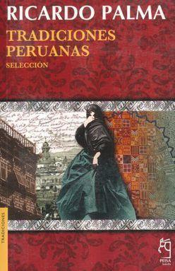 TRADICIONES PERUANAS. SELECCION / 3 ED.