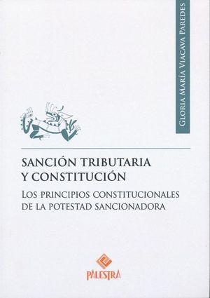 SANCION TRIBUTARIA Y CONSTITUCION. LOS PRINCIPIOS COSNTITUCIONALES DE LA POTESTAD SANCIONADORA