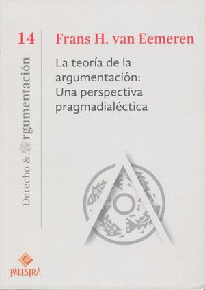 TEORIA DE LA ARGUMENTACION, LA. UNA PERSPECTIVA PRAGMADIALECTICA