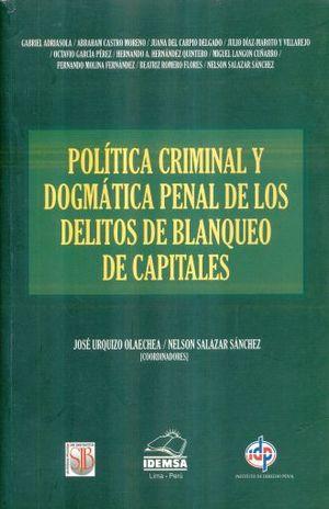 POLITICA CRIMINAL Y DOGMATICA PENAL DE LOS DELITOS DE BLANQUEO DE CAPITALES