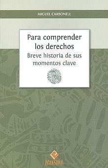 PARA COMPRENDER LOS DERECHOS. BREVE HISTORIA DE SUS MOMENTOS CLAVE