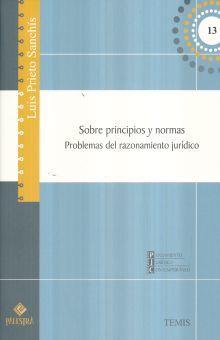 SOBRE PRINCIPIOS Y NORMAS. PROBLEMAS DEL RAZONAMIENTO JURIDICO