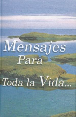 MENSAJES PARA TODA LA VIDA / VOL. 1 / 5 ED. / PD. (MINILIBRO)