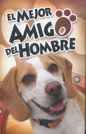 MEJOR AMIGO DEL HOMBRE, EL / 2 ED. / PD. (MINILIBRO)