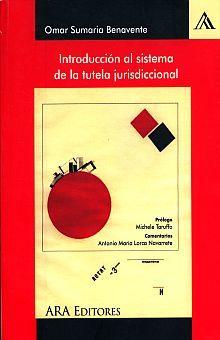 INTRODUCCION AL SISTEMAS DE LA TUTELA JURISDICCIONAL