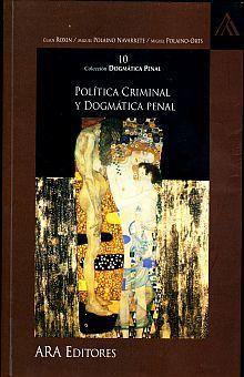 POLITICA CRIMINAL Y DOGMATICA PENAL