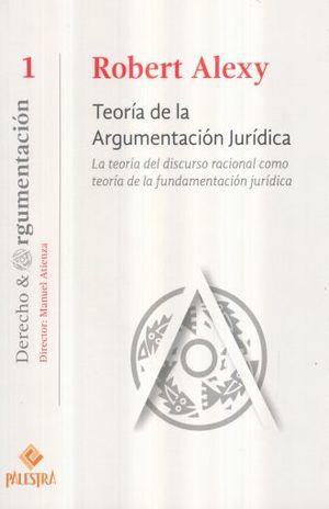 TEORIA DE LA ARGUMENTACION JURIDICA / 2 ED.