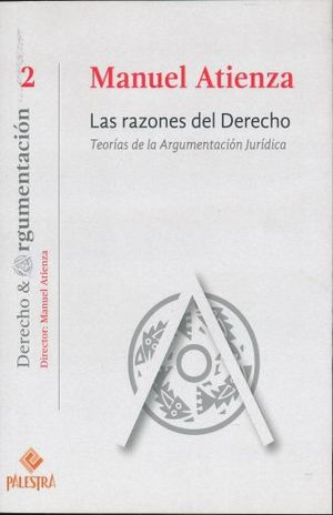 RAZONES DEL DERECHO, LAS TEORIAS DE LA ARGUMENTACION JURIDICA / VOL. 2