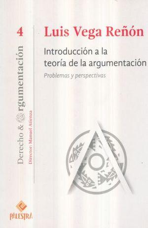 INTRODUCCION A LA TEORIA DE LA ARGUMENTACION. PROBLEMAS Y PERSPECTIVAS