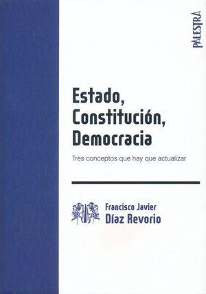 ESTADO CONSTITUCION DEMOCRACIA. TRES CONCEPTOS QUE HAY QUE ACTUALIZAR