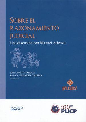 SOBRE EL RAZONAMIENTO JUDICIAL. UNA DISCUSION CON MANUEL ATIENZA
