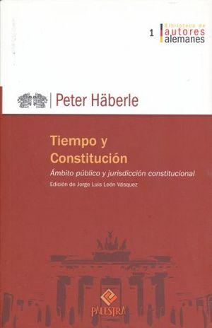 TIEMPO Y CONSTITUCION. AMBITO PUBLICO Y JURISDICCION CONSTITUCIONAL / VOL. I