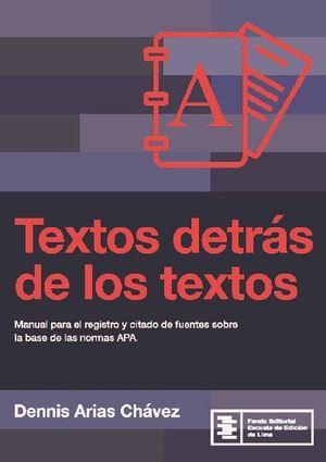 Textos detrás de los textos. Manual para el registro y citado de fuentes sobre la base de las normas APA