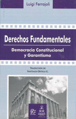 DERECHOS FUNDAMENTALES. DEMOCRACIA CONSTITUCIONAL Y GARANTISMO