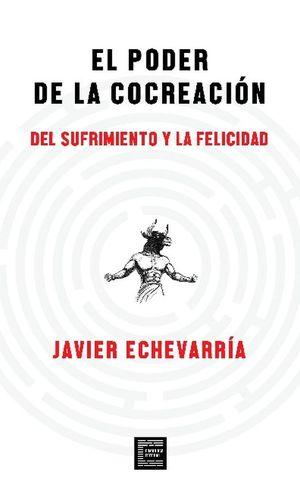 PODER DE LA COCREACION, EL. DEL SUFRIMIENTO Y LA FELICIDAD