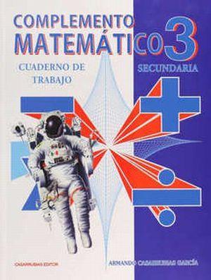 COMPLEMENTO MATEMATICO 3. CUADERNO DE TRABAJO. SECUNDARIA