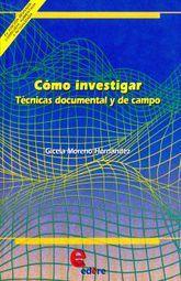 COMO INVESTIGAR. TECNICAS DOCUMENTAL Y DE CAMPO BACHILLERATO / 2 ED.