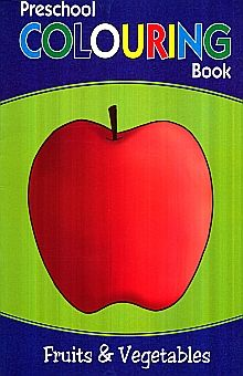 PRESCHOOL COLOURING BOOK. FRUITS & VEGETABLES