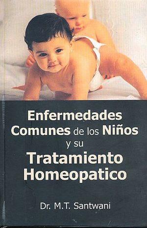 ENFERMEDADES COMUNES DE LOS NIÑOS Y SU TRATAMIENTO HOMEOPATICO / PD.