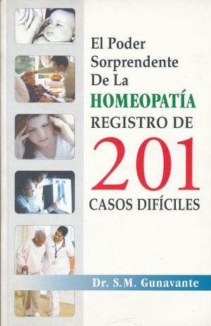 PODER SORPRENDENTE DE LA HOMEOPATIA. REGISTRO DE 201 CASOS DIFICILES
