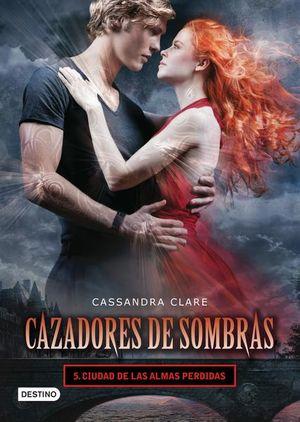 Ciudad de las almas perdidas / Cazadores de sombras / Vol. 5 / pd.