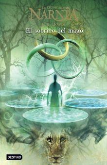 El sobrino del mago / Las crónicas de Narnia / vol. 1