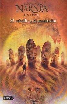 El caballo y el muchacho / Las crónicas de Narnia / vol. 3