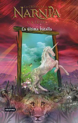 La última batalla / Las crónicas de Narnia / vol. 7