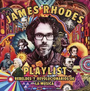 Playlist. Rebeldes y revolucionarios de la música / pd.