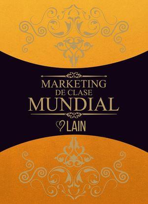 Marketing de clase mundial/ vol. 5