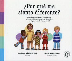 ¿Por qué me siento diferente? Guía pedagógica para comprender la integración sensorial y el desorden en el procesamiento sensorial / pd.