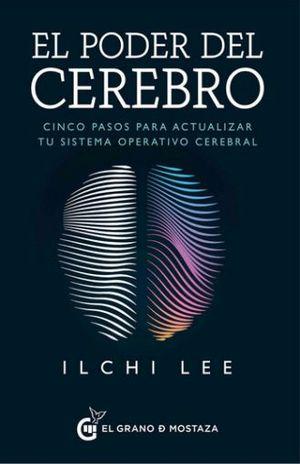 PODER DEL CEREBRO, EL. CINCO PASOS PARA ACTUALIZAR TU SISTEMA OPERATICO CEREBRAL