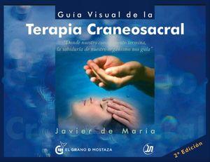 GUIA VISUAL DE LA TERAPIA CRANEOSACRAL / 2 ED.