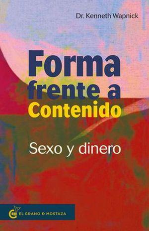 FORMA FRENTE A CONTENIDO. SEXO Y DINERO