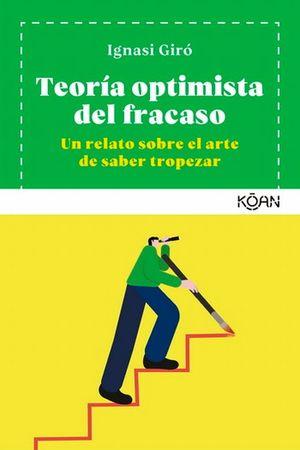 Teoría optimista del fracaso. Un relato sobre el arte de saber tropezar