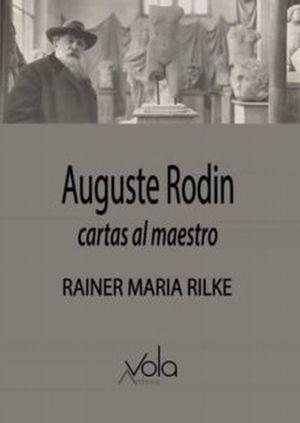 Auguste Rodin. Cartas al maestro