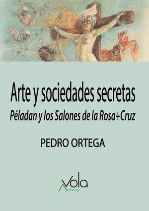 Arte y sociedades secretas. Péladan y los Salones de la Rosa+Cruz