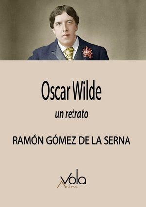 Oscar Wilde. Un retrato