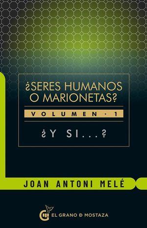 ¿Y si…? / ¿Seres humanos o marionetas? / vol. 1